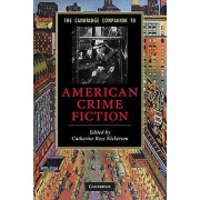 The Cambridge Companion to American Crime Fiction by Catherine Ross...