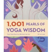 1,001 Pearls of Yoga Wisdom: Take Your Practice Beyond the Mat, Paperback