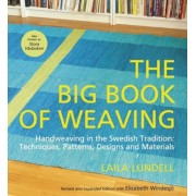 The Big Book of Weaving: Handweaving in the Swedish Tradition: Techniques, Patterns, Designs and Materials, Paperback