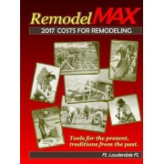 2017 Remodelmax Unit Cost Estimating Manual for Remodeling - Ft. Lauderdale FL & Vicinity