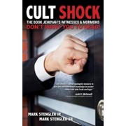 Cult Shock: The Book Jehovah's Witnesses & Mormons Don't Want You to Read, Paperback/Mark Stengler