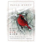 Gift of the Red Bird: A Spiritual Encounter, Paperback