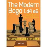 The Modern Bogo 1.d4 e6: A Complete Guide for Black
