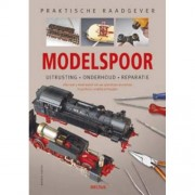 Praktische raadgever: Praktische raadgever Modelspoor - Markus Tiedtke, Michael Kratzsch-Leichsenring en Ulrich Groger