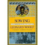 Sowing: An Autobiography of the Years 1880 to 1904, Paperback/Leonard Woolf