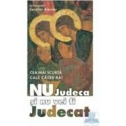 Nu judeca si nu vei fi judecat - Serafim Alexiev