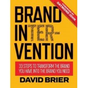 Brand Intervention: 33 Steps to Transform the Brand You Have Into the Brand You Need, Hardcover