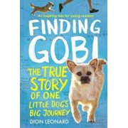 Finding Gobi: Young Reader's Edition: The True Story of One Little Dog's Big Journey, Paperback/Dion Leonard