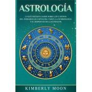Astrologa: Lo que necesita saber sobre los 12 signos del Zodiaco, las cartas del tarot, la numerologa y el despertar de la kunda, Paperback/Kimberly Moon