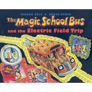 The Magic School Bus and the Electric Field Trip, Hardcover/Joanna Cole