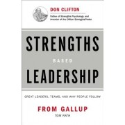 Strengths Based Leadership Great Leaders Teams and Why People Follow