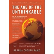The Age of the Unthinkable: Why the New World Disorder Constantly Surprises Us and What We Can Do about It, Paperback/Joshua Cooper Ramo