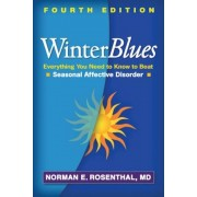 Winter Blues: Everything You Need to Know to Beat Seasonal Affective Disorder, Paperback