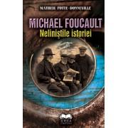Michael Foucault. Neliniştile istoriei