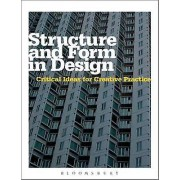 Structure and Form in Design Critical Ideas for Creative Practice par Michael Hann