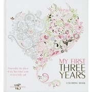 My First Three Years Coloring Book: Personalize the Album of the First Three Years of Your Baby Girl, Hardcover/White Star