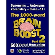 Synonyms and Antonyms, Vocabulary and Cloze: The 1000 Word 11+ Brain Boost Part 2: 500 More Cem Style Verbal Reasoning Exam Paper Questions in 10 Minu, Paperback/Eureka! Eleven Plus Exams