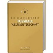 Verlag Die Werkstatt Das Goldene Buch der Fussball-Weltmeisterschaft