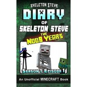 Diary of Minecraft Skeleton Steve the Noob Years - Season 1 Episode 1 (Book 1): Unofficial Minecraft Books for Kids, Teens, & Nerds - Adventure Fan Fi, Paperback/Skeleton Steve