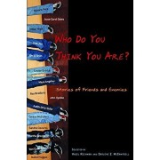 Who Do You Think You Are?: Stories of Friends and Enemies, Paperback/Hazel Rochman