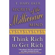 Secrets Of The Millionaire Mind by T. Harv Eker