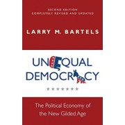 Unequal Democracy: The Political Economy of the New Gilded Age - Second Edition, Paperback/Larry M. Bartels
