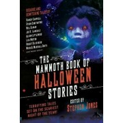 The Mammoth Book of Halloween Stories: Terrifying Tales Set on the Scariest Night of the Year!, Paperback/Stephen Jones