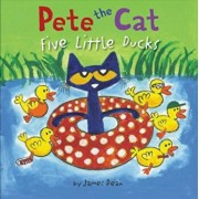 Pete the Cat: Five Little Ducks, Hardcover/James Dean