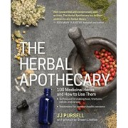The Herbal Apothecary: 100 Medicinal Herbs and How to Use Them, Paperback/Jj Pursell