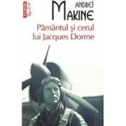 Pamantul si cerul lui Jacques Dorme - Andrei Makine