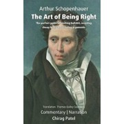 The Art of Being Right (annotated): The perfect guide to spotting bullshit, avoiding cheap tricks and winning arguments, Paperback/Thomas Bailey Saunders