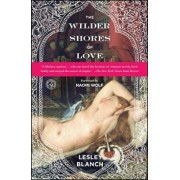 The Wilder Shores of Love, Paperback/Lesley Blanch