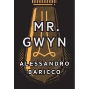 Mr. Gwyn & Three Times at Dawn, Hardcover/Alessandro Baricco