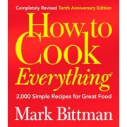 How to Cook Everything: 2,000 Simple Recipes for Great Food, Hardcover