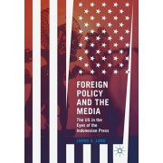 Foreign Policy and the Media. The US in the Eyes of the Indonesian Press, Paperback/Jarno S. Lang