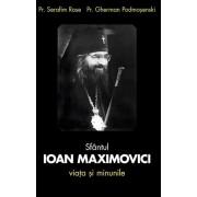 Sfantul Ioan Maximovici. Viata si minunile. Editia a treia