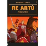 Russell Punter Re Artù. Classici a fumetti. Ediz. illustrata ISBN:9781474940535