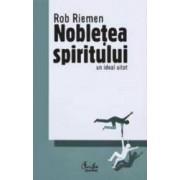 Nobletea spiritului - Rob Riemen
