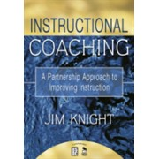 Instructional Coaching - A Partnership Approach to Improving Instruction (Knight Michael James)(Paperback) (9781412927246)