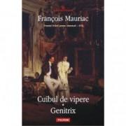 Cuibul de vipere. Genitrix - Francois Mauriac