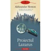 Proiectul Lazarus - Aleksandar Hemon
