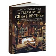 A Treasury of Great Recipes, 50th Anniversary Edition: Famous Specialties of the World's Foremost Restaurants Adapted for the American Kitchen, Hardcover/CallaEditions