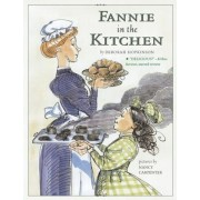 Fannie in the Kitchen: The Whole Story from Soup to Nuts of How Fannie Farmer Invented Recipes with Precise Measurements, Paperback