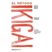 El Método Ikigai: Despierta Tu Verdadera Pasión Y Cumple Tus Propósitos Vitales, Paperback/Francesc Miralles