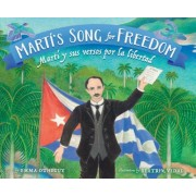Marti's Song For Freedom/Marti y Sus Versos Por la Libertad, Hardcover