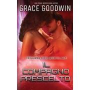 Il compagno prescelto, Paperback/Grace Goodwin
