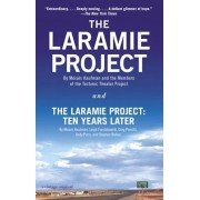 The Laramie Project and the Laramie Project: Ten Years Later, Paperback/Moises Kaufman