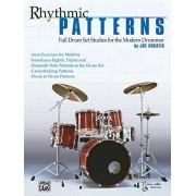 Pusatis, Joe Rhythmic Patterns: Full Drum Set Studies for the Modern Drummer