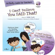 I Can't Believe You Said That!: Activity Guide for Teachers: Classroom Ideas for Teaching Students to Use Their Social Filters, Paperback