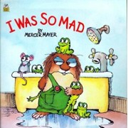 I Was So Mad, Hardcover/Mercer Mayer